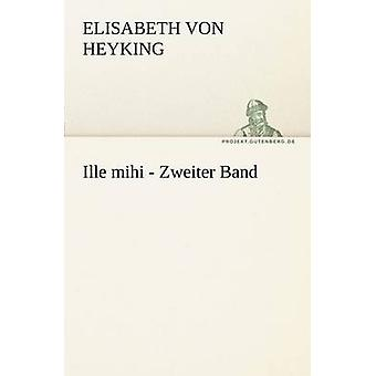 Ille Mihi Zweiter banda por Heyking y Elisabeth Von