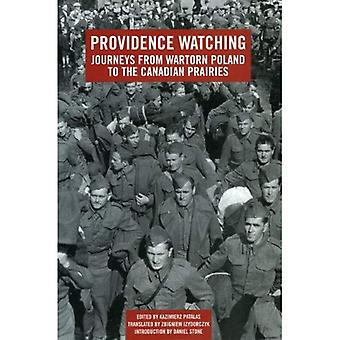 Providence Watching: Journeys from Wartorn Poland to the Canadian Prairies
