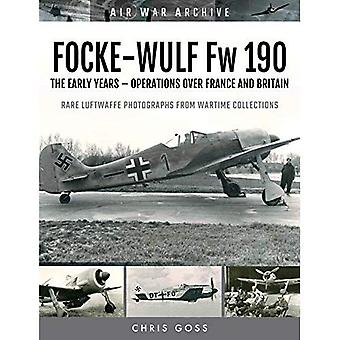 FOCKE-WULF Fw 190: The Early Years - Operations Over France and Britain (Air War Archive)