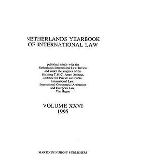 Netherlands Yearbook of International Law 1995 Vol XXVI de T.M.C. Asser Instituut