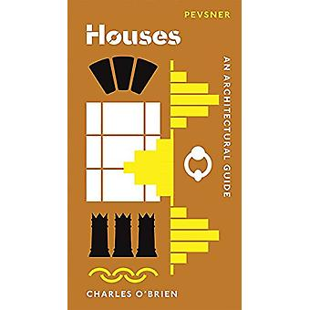 Houses - An Architectural Guide by Charles O'Brien - 9780300233421 Book