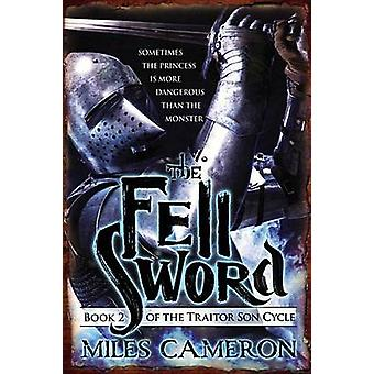 The Fell Sword by Miles Cameron - 9780316212335 Book