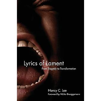 Lyrics of Lament - From Tragedy to Transformation by Nancy Lee - 97808