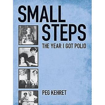 Small Steps - the Year I Got Polio by Peg Kehret - 9780807574584 Book