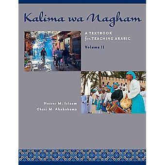 Kalima Wa Nagham - A Textbook for Teaching Arabic - Volume 2 by Nasser