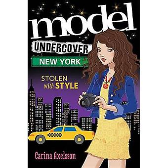 Model Undercover - New York by Carina Axelsson - 9781492607854 Book
