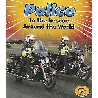 Police to the Rescue Around the World by Linda Staniford - 9781484627