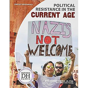 Political Resistance in the Current Age by Duchess Harris Jd - PhD -