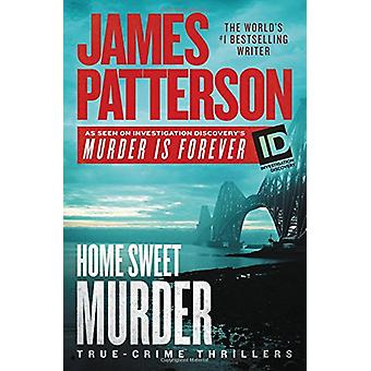 Home Sweet Murder by James Patterson - 9781538744819 Book