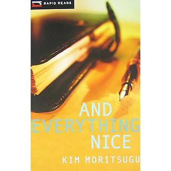 And Everything Nice by Kim Moritsugu - 9781554698387 Book