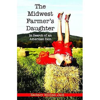 The Midwest Farmer's Daughter - In Search of an American Icon by Zacha