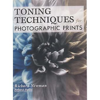 Toning Techniques for Photographic Prints by Richard Newman - 9781584