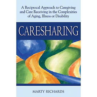 Caresharing - A Reciprocal Approach to Caregiving and Care Receiving f