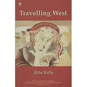 Travelling West by Rita Kelly - 9781903631027 Book