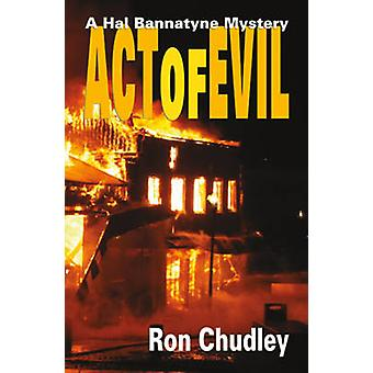 Act of Evil by Ron Chudley - 9781926741147 Book