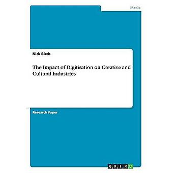 The Impact of Digitisation on Creative and Cultural Industries by Nic