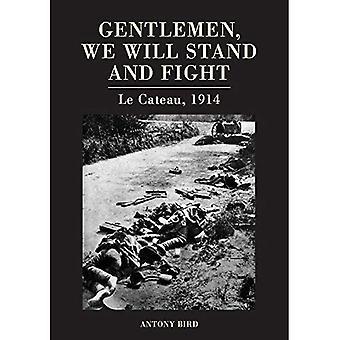 Señores, pararse y luchar: Le Cateau 1914