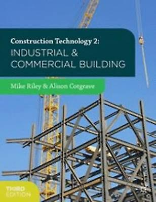 Construction Technology 2 Industrial and Commercial Buildin by Mike Riley