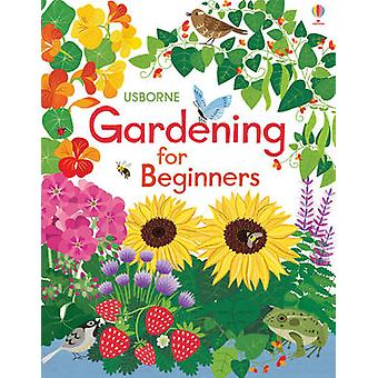 Gardening for Beginners by Abigail Wheatley & Emily Bone & Lisa DeJohn