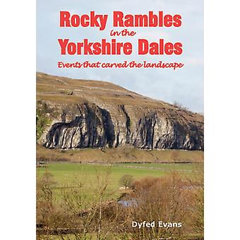 Rocky Rambles in the Yorkshire Dales (Paperback) by Evans Dyfed