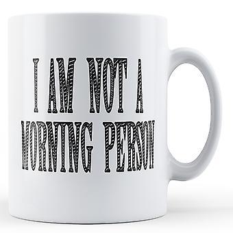 Nie jestem rano osoba QUOTE125 cytat kolorowe drukowane Kubek ceramiczny