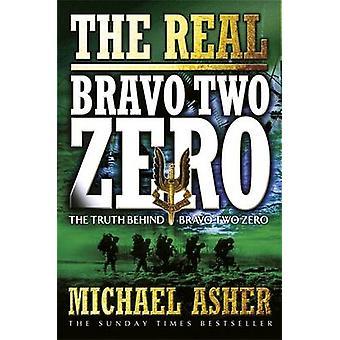 The Real  -Bravo Two Zero - - The Truth Behind  -Bravo Two Zero - by Micha