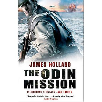 The Odin Mission - A Jack Tanner Adventure by James Holland - 97805521