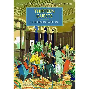 Thirteen Guests by J. Jefferson Farjeon - 9780712356015 Book