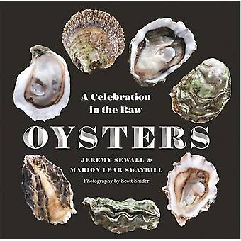 Oysters - A Celebration in the Raw by Jeremy Sewall - Marion Lear Sway