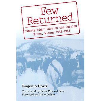Few Returned - Diary of Twenty-eight Days on the Russian Front - Winte