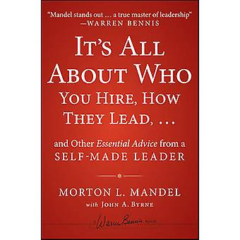It's All About Who You Hire - How They Lead... and Other Essential Ad