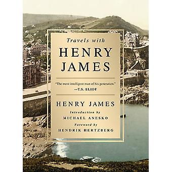 Travels with Henry James by Henry James - Hendrik Hertzberg - Michael