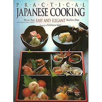 Practical Japanese Cooking - Easy and Elegant by Shizuo Tsuji - Koichi