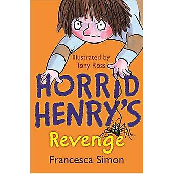 Horrid Henry Rache - Buch 8 von Francesca Simon - Tony Ross - 97818
