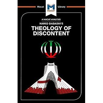 Theology of Discontent - The Ideological Foundation of the Islamic Rev