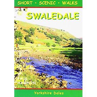 Swaledale - Short Scenic Walks by Paul Hannon - 9781907626043 Book