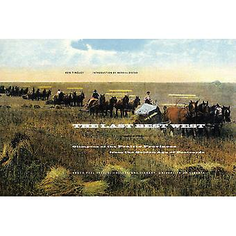 The Last Best West - Glimpses of the Prairie Provinces from the Golden