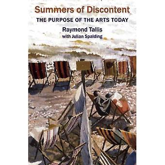 Summers of Discontent - The Purpose of the Arts Today by Raymond Talli