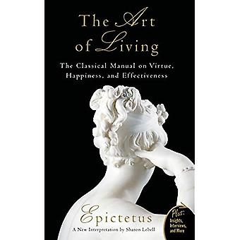 The Art of Living: The Classical Manual on Virtue, Happiness, and Effectiveness (Plus): The Classical Manual on Virtue, Happiness, and Effectiveness (Plus)