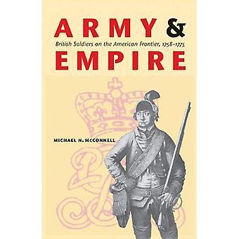 Ejército y el imperio: soldados británicos en la frontera Americana, 1758-1775 (estudios en guerra, la sociedad y los militares)