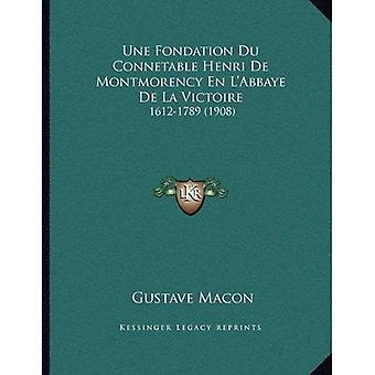 Une Fondation Du Connetable Henri de Montmorency no L'Abbaye de La Victoire: 1612-1789 (1908)