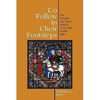Å følge i deres fotspor: korstogene og familie hukommelse i høymiddelalderen