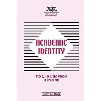 Academic Identity: Race, Place and Gender in the Higher Education Curriculum (Understanding Education & Policy)
