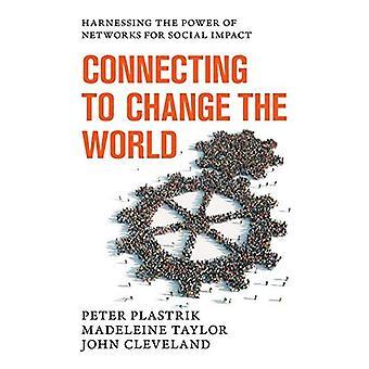 Raccordement pour changer le monde: exploiter la puissance des réseaux pour l'Impact Social