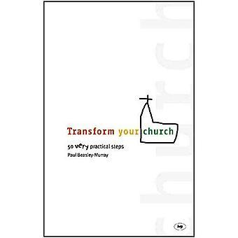 Transformer votre église!: 50 mesures très concrètes