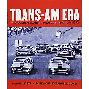 Trans-Am Era: The Golden Years in Photographs, 1966-1972