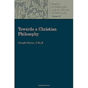 Towards a Christian Philosophy (Studies in Philosophy and the History of Philosophy)