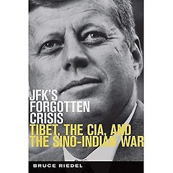 La crise oubliée de JFK: Tibet, la CIA et la guerre sino-indienne