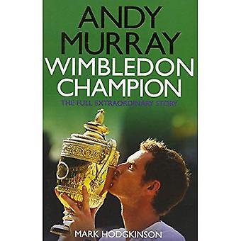 Andy Murray Wimbledon mästare: Full och extraordinära historien