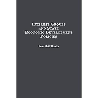 Interest Groups and State Economic Development Policies by Hunter & Kennith G.